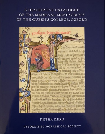 A Descriptive Catalogue of the Medieval Manuscripts of The Queen's College, Oxford