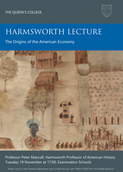Harmsworth lecture poster with image of watercolour of the Carolina Algonquian town of Secoton by John White [1585] from the British Museum